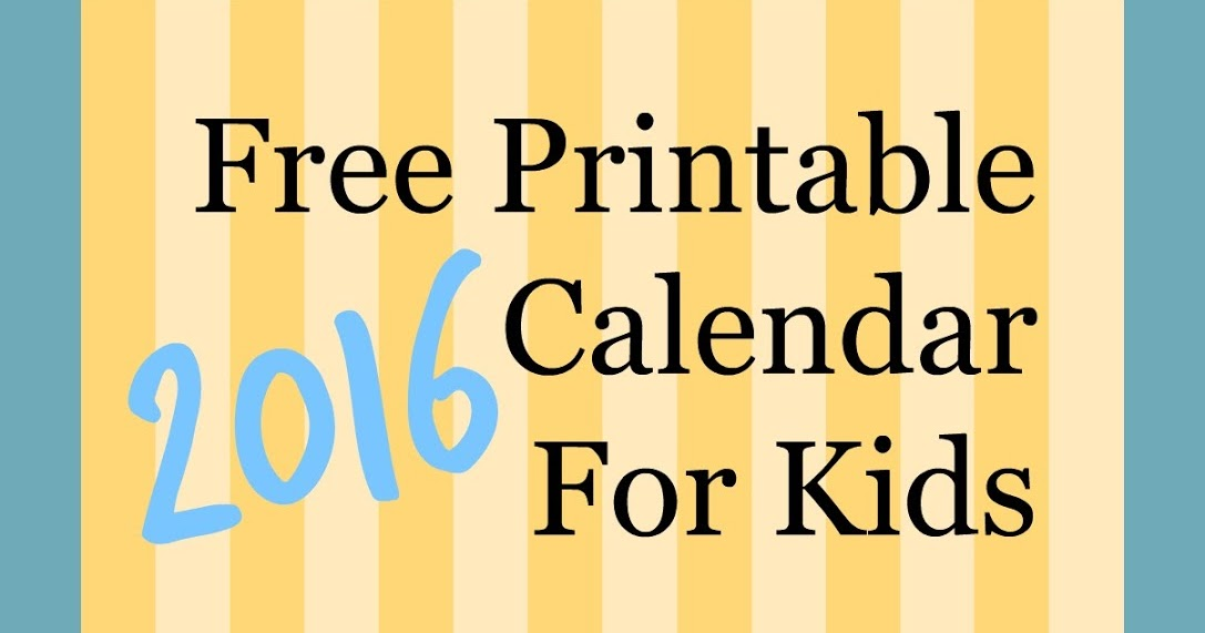 Free Printable 2016 Calendar For Kids ~ Parenting Times