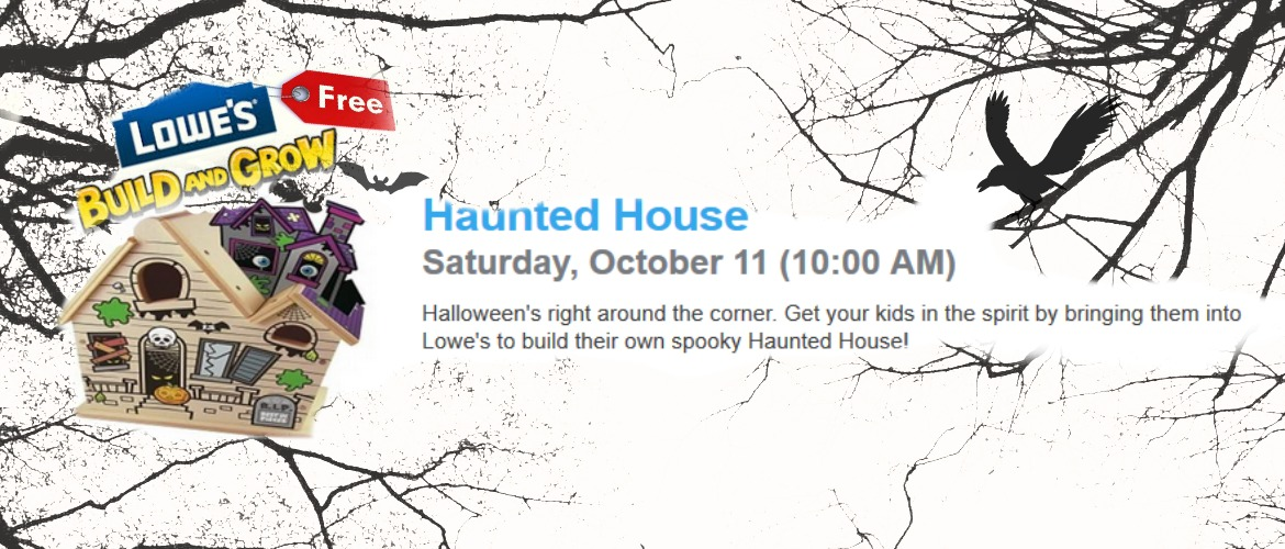 Build A Haunted House At Lowes Build And Grow On Saturday, October