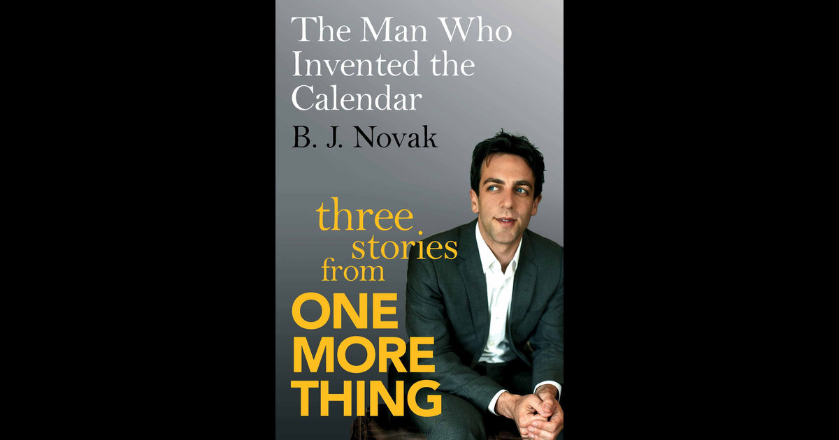 The Man Who Invented The Calendar By B  J  Novak On Ibooks