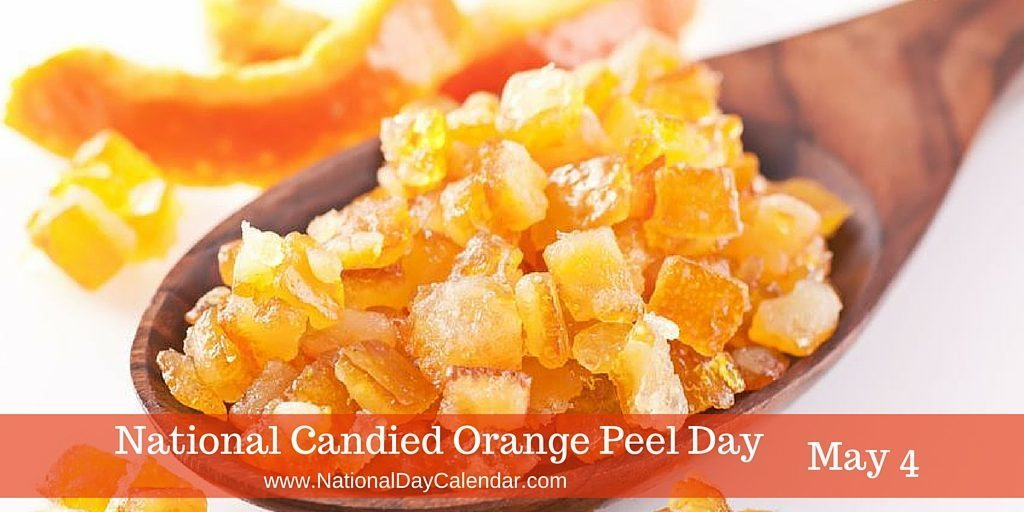 National Candied Orange Peel Day – May 4