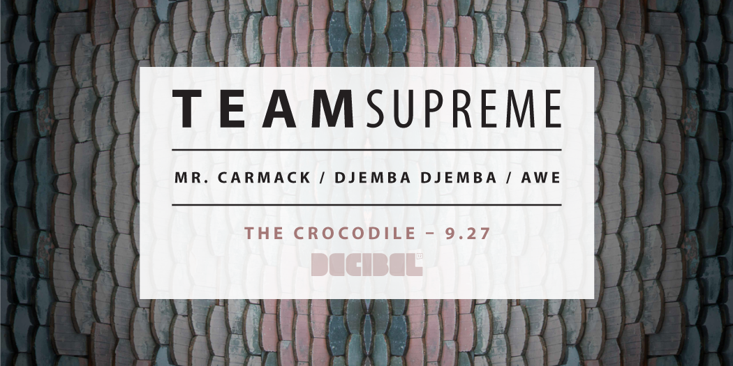 Team Supreme At Crocodile In Seattle, Wa On Sun , Sept  27, 9 P M
