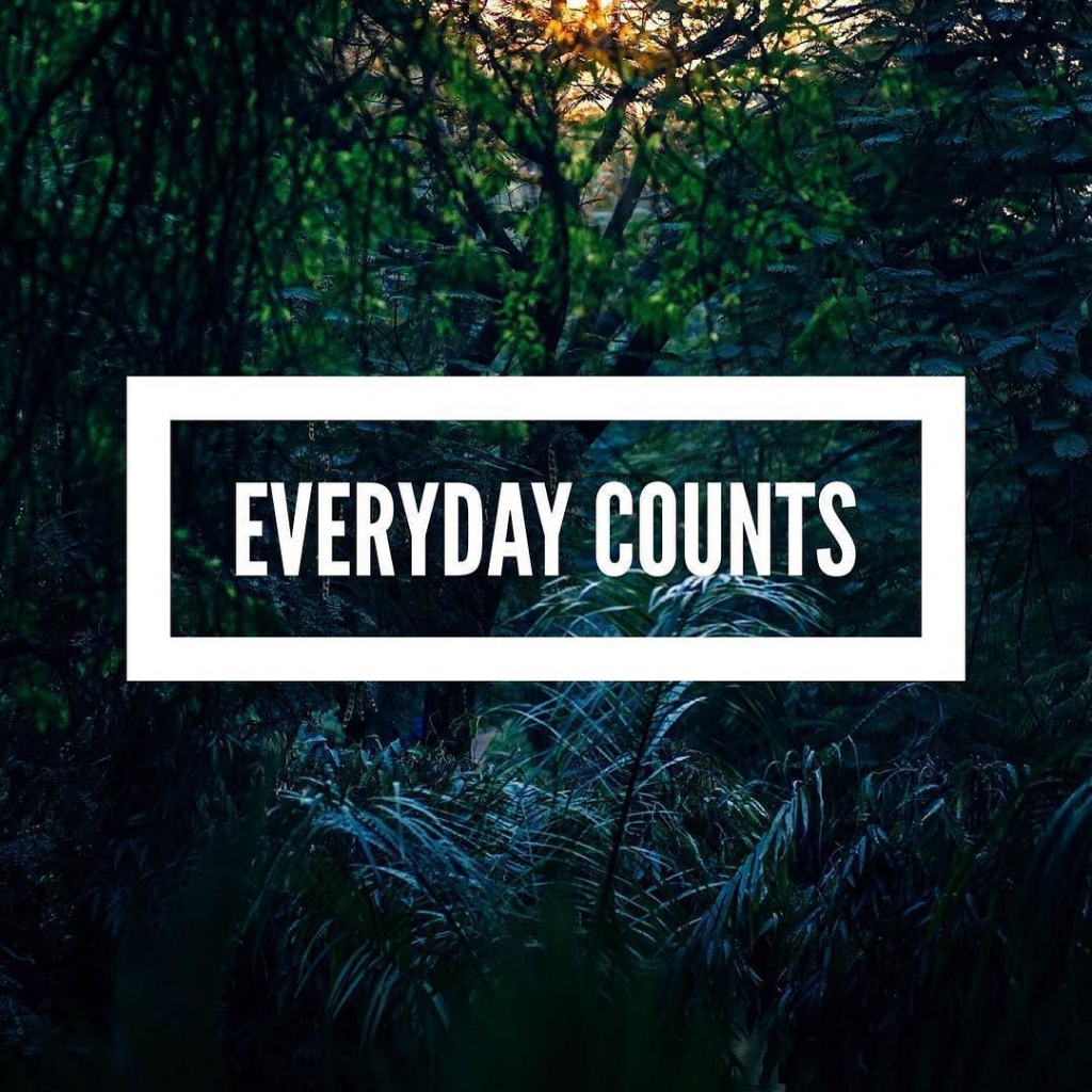 everyday counts take at least one small action towards your everyday counts