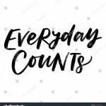 Everyday Counts Vector Hand Lettering About Stock Vector Everyday Counts