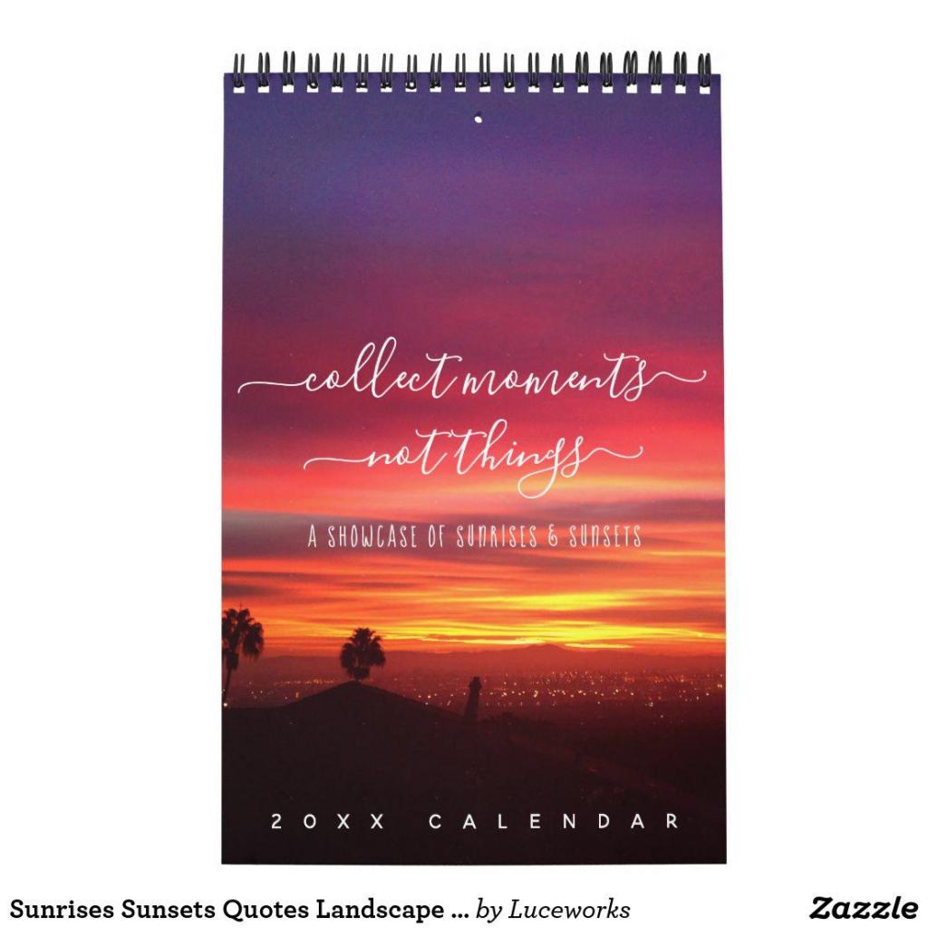 sunrises sunsets quotes landscape photos one page calendar calendar of sunrise and