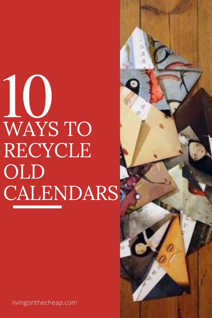 10 ways to reuse and recycle old calendars calendar craft old calendars for past 10 years
