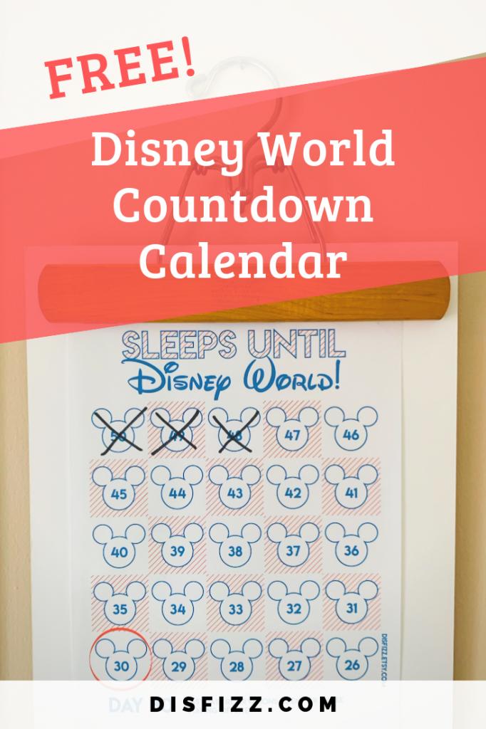 get a free disney world printable countdown calendar that calendar that counts the days