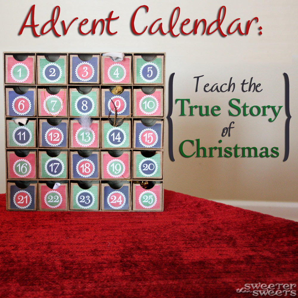 Sweeterthansweets Advent Calendar Teach The True Story