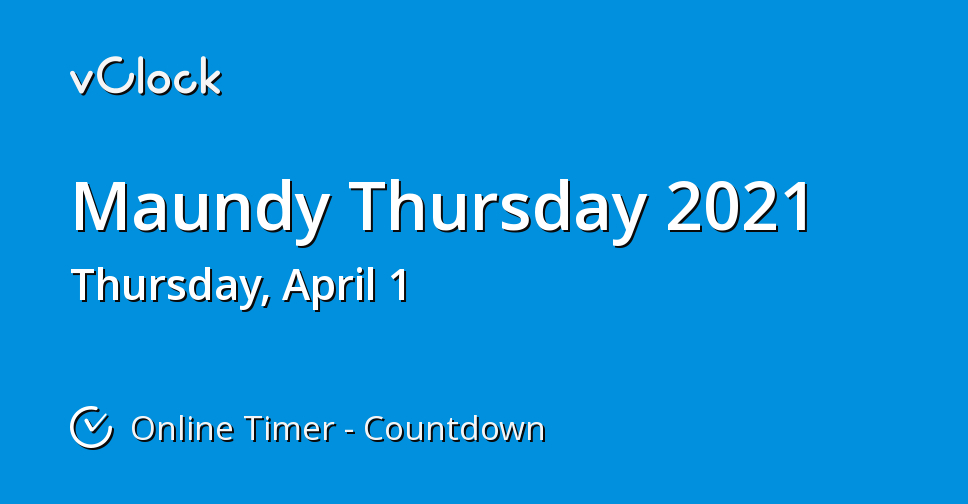 When Is Maundy Thursday 2021 Countdown Timer Online Vclock