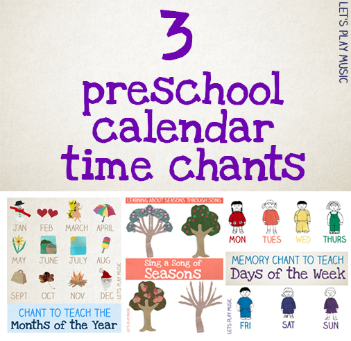 Preschool Calendar Time Songs And Chants Lets Play Music