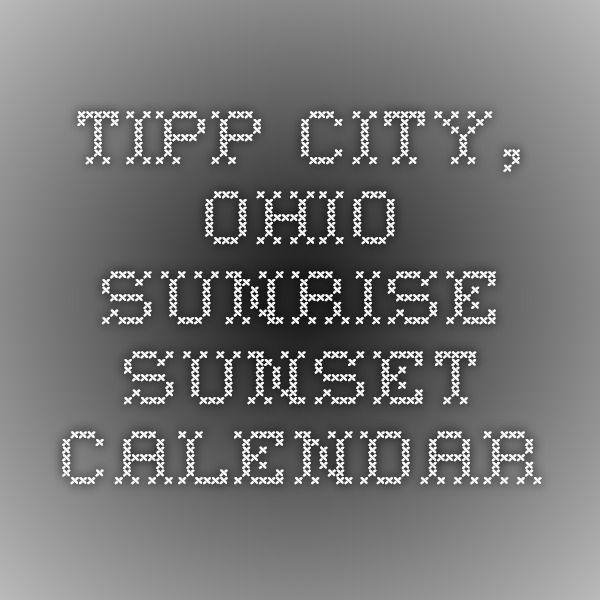 Tipp City Ohio Sunrise Sunset Calendar With Images