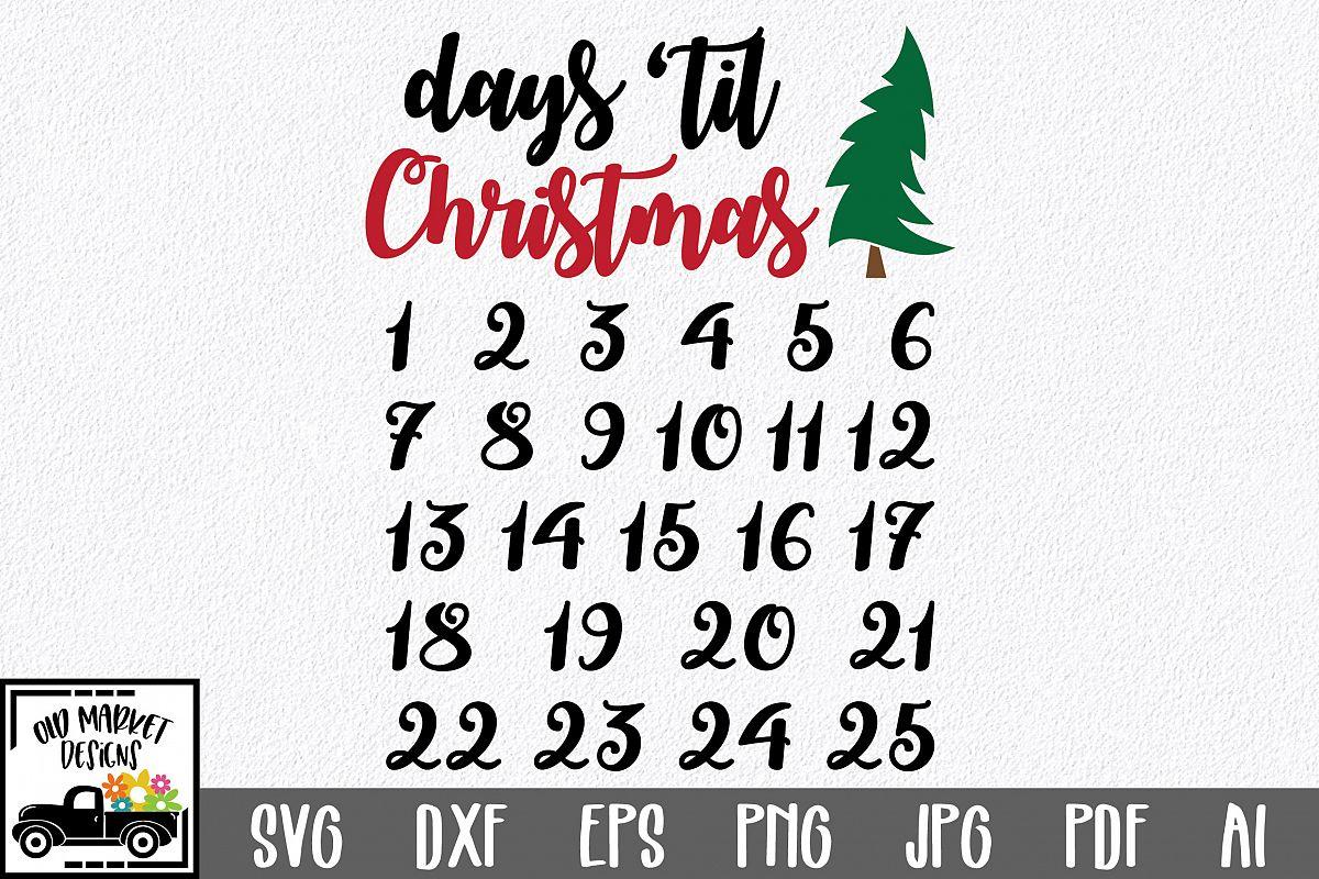 Christmas Countdown Svg Cut File Days Til Christmas