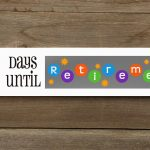 Countdown To Retirement Countdown Sign Countdown